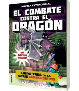 EL COMBATE CONTRA EL DRAGON. UNA AVENTURA MINECRAFT LIBRO TRES DE LA SERIE GAMEKNIGHT999